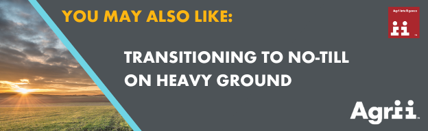 transitioning to no-till on heavy ground. Planning is required by farmers
